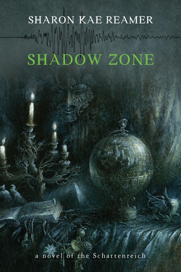 Shadow Zone - Book 4 of the Schattenreich ebook by Sharon Kae Reamer