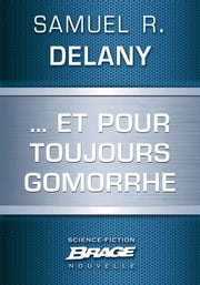 … Et pour toujours Gomorrhe ebook by Samuel R. Delany