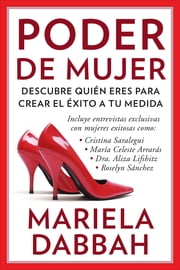 Poder de mujer: Descubre quién eres para crear el éxito a tu medida - (Woman Power: Discover Who You Are to Create Your Own Success) ebooks by Mariela Dabbah