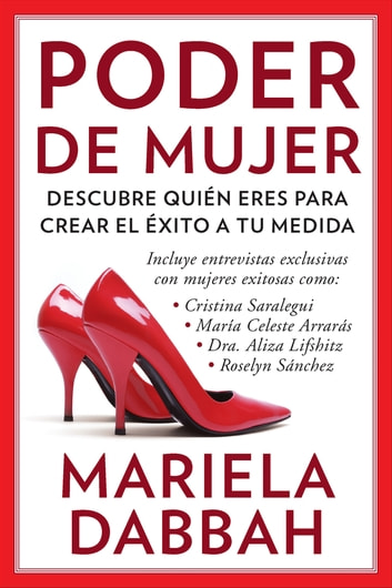 Poder de mujer: Descubre quién eres para crear el éxito a tu medida - (Woman Power: Discover Who You Are to Create Your Own Success) ebook by Mariela Dabbah