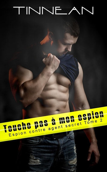 Touche pas à mon espion - Espion contre agent secret #2 ebook by Tinnean