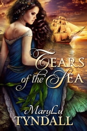 Tears of the Sea ebook by MaryLu Tyndall