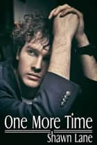 One More Time ebook by Shawn Lane