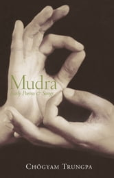 Mudra - Early Poems and Songs ebook by Chogyam Trungpa