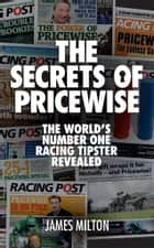 The Secrets of Pricewise ebook by James Milton