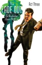 The Fade Out Vol. 3 ebook by Ed Brubaker, Sean Phillips
