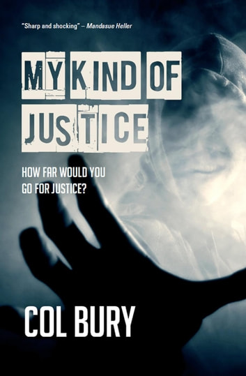 My Kind of Justice - D.i. Jack Striker, #1 ebook by Col Bury