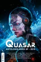 Quasar - Antología hard SF 2015 ebook by Varios autores