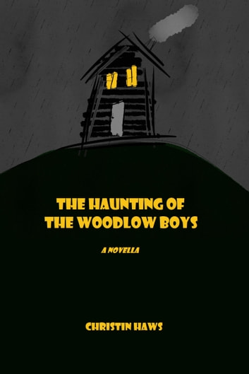 The Haunting of the Woodlow Boys ebook by Christin Haws