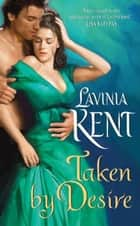 Taken By Desire ebook by Lavinia Kent