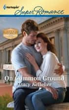 On Common Ground ebook by Tracy Kelleher