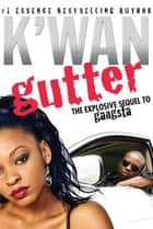Gutter - A Novel ebook by K'wan