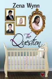 The Question ebook by Zena Wynn