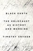 Black Earth ebook by Timothy Snyder