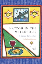 Matzoh in the Metropolis - A Verse Collection ebook by Barbara Hantman