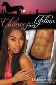 Chance Of A Lifetime ebook by Dahlia Rose