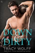 Down & Dirty eBook by Tracy Wolff