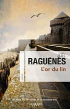 L'Or du lin ebook by Joël Raguénès