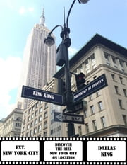 Ext. New York City: Discover the Reel New York On Location ebook by Dallas King