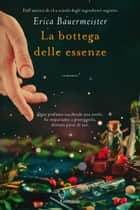 La bottega delle essenze ebook by Erica Bauermeister, Sara Caraffini