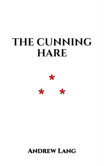 The Cunning Hare - Indian Folk Tales ebook by Andrew Lang