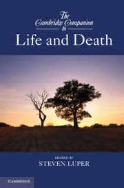 The Cambridge Companion to Life and Death ebook by Steven Luper