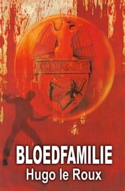 Bloedfamilie ebook by Hugo Le Roux