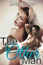 The Other Man ebook by Laurel Landon