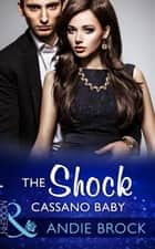 The Shock Cassano Baby (Mills & Boon Modern) (One Night With Consequences, Book 19) 電子書籍 by Andie Brock