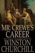 Mr. Crewe's Career ebook by Winston Churchill