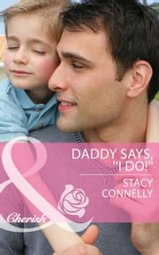Daddy Says, ''I Do!'' ebook by Stacy Connelly