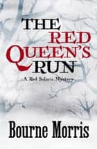 THE RED QUEEN'S RUN ebook by Bourne Morris