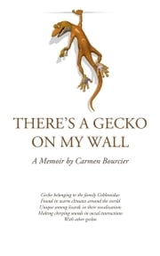 There's a Gecko on My Wall ebook by Carmen Bourcier