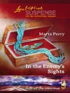 In the Enemy's Sights ebook by Marta Perry