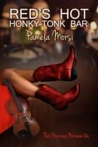 Red's Hot Honky-Tonk Bar - That Business Between Us ebook by Pamela Morsi