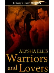 Warriors and Lovers ebook by Alysha Ellis