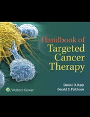 Handbook of Targeted Cancer Therapy ebook by Daniel D. Karp,Gerald S. Falchook