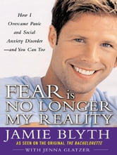 Fear Is No Longer My Reality ebook by Blyth, Jamie