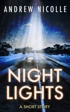 Night Lights ebook by Andrew Nicolle