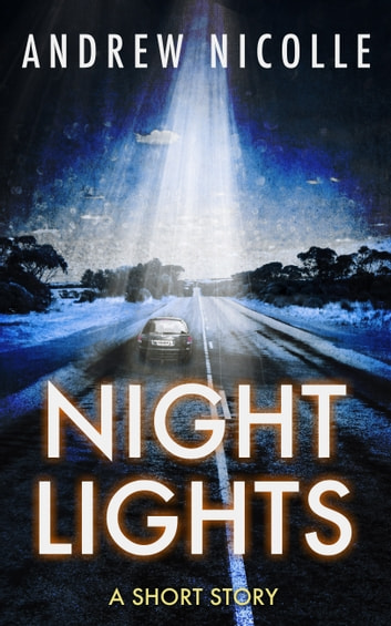 Night Lights - A Short Story ebook by Andrew Nicolle