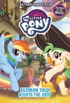 My Little Pony: Beyond Equestria: Rainbow Dash Rights the Ship ebook by G. M. Berrow