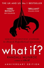 What If? - Serious Scientific Answers to Absurd Hypothetical Questions ebook by Randall Munroe