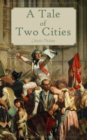 A Tale of Two Cities ebook by Dickens, Charles