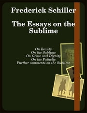The Essays on the Sublime ebook by Frederick Schiller