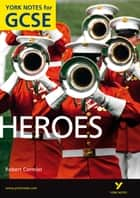Heroes: York Notes for GCSE ebook by Marian Slee, Geoff Brookes