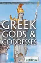 Greek Gods & Goddesses ebook by Britannica Educational Publishing, Michael Taft and Nicholas Croce