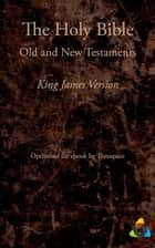 The Holy Bible, King James Version (1769) - Adapted for ebook by Theospace ebook by James I, Theospace