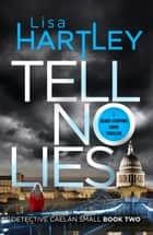 Tell No Lies ebook by Lisa Hartley