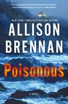Poisonous - A Novel 電子書 by Allison Brennan