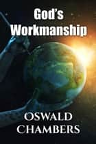 God's Workmanship ebook by Oswald Chambers